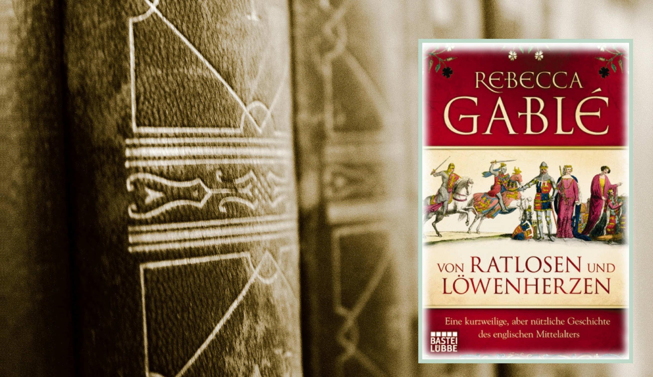 Rezension des Buchs von Ratlosen und Löwenherzen von Rebecca Gablé